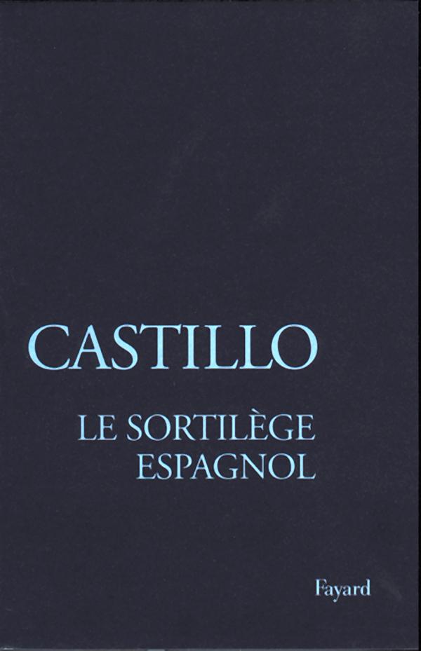 Le Sortilege Espagnol Michel Del Castillo Fayard