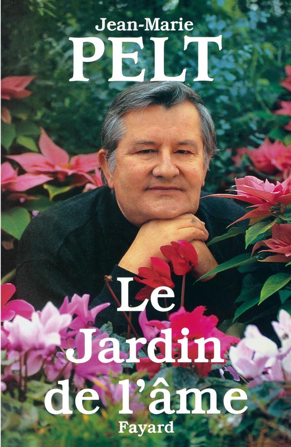 Le Jardin De L Ame Jean Marie Pelt