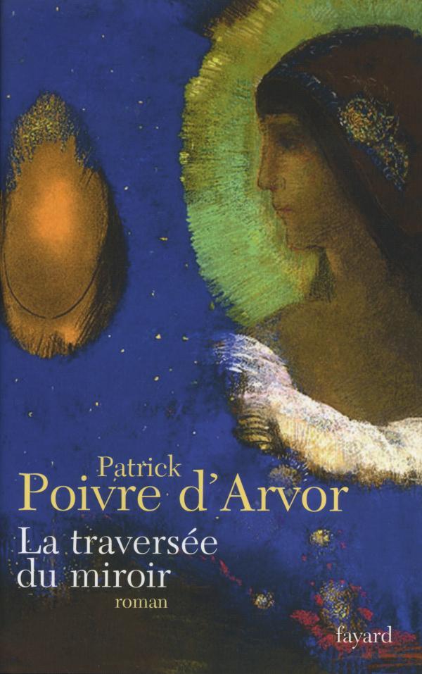La Traversée du miroir - Patrick Poivre d'Arvor
