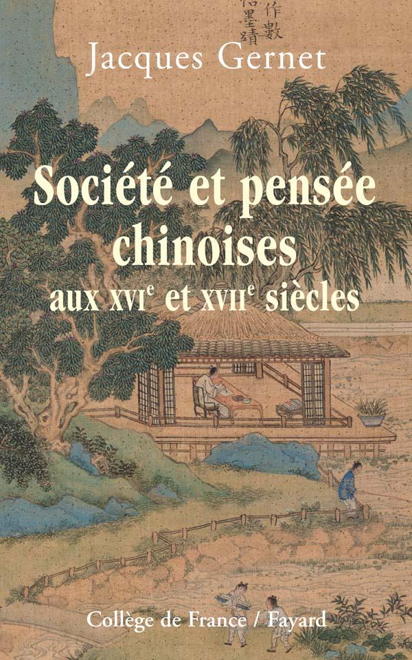 Societe Et Pensee Chinoises Aux Xvie Et Xviie Siecles Jacques Gernet Fayard