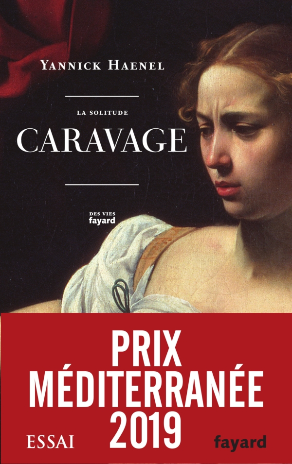 Yannick Haenel - La solitude Caravage