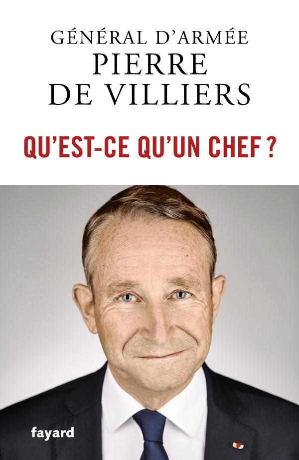 Qu Est Ce Qu Un Chef Pierre De Villiers Fayard