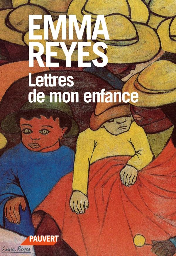 Lettres De Mon Enfance Emma Reyes Fayard