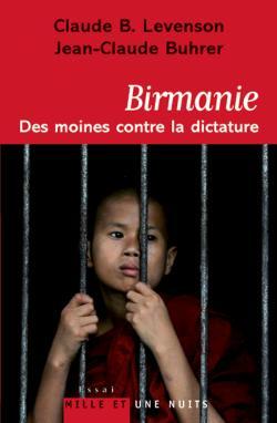 Birmanie. Des moines contre la dictature - Claude Levenson,Jean-Claude Buhrer