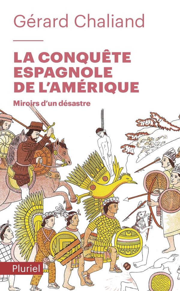 La Conquete Espagnole De L Amerique Gerard Chaliand Fayard