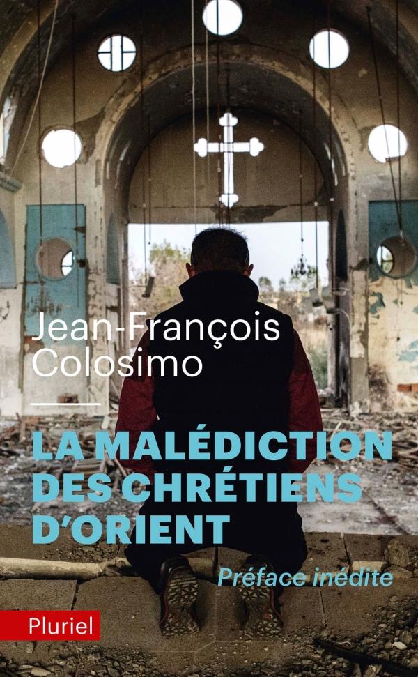 La Malediction Des Chretiens D Orient Jean Francois Colosimo Fayard