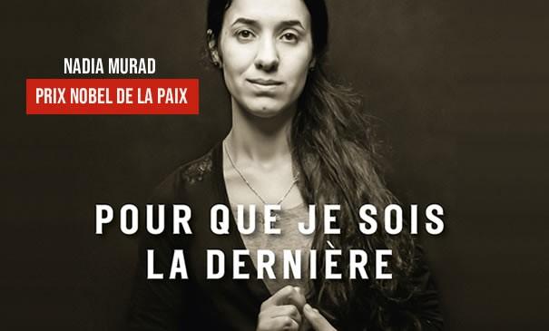 Pour que je sois la dernière, Nadia Murad, Prix Nobel de la paix 2018