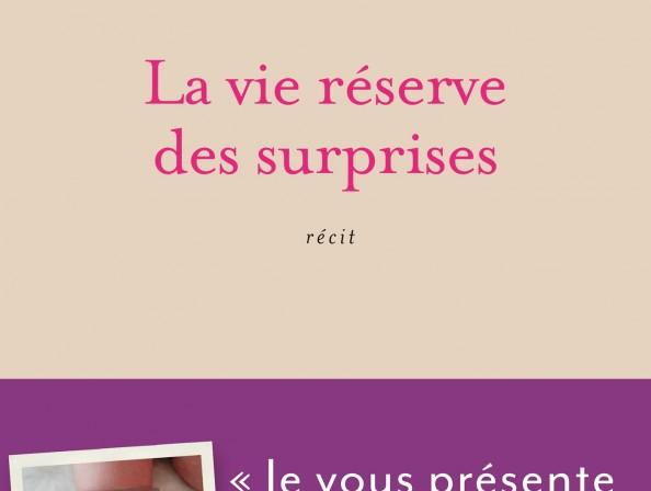 La vie réserve des surprises