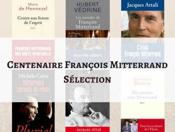 François Mitterrand centenaire sélection de livres