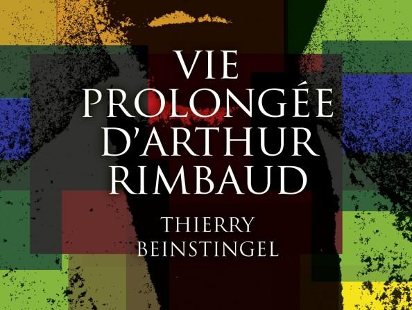 Vie prolongée d'Arthur Rimbaud
