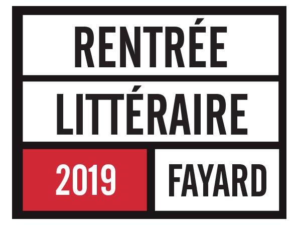 Rentrée Littéraire 2019 Fayard