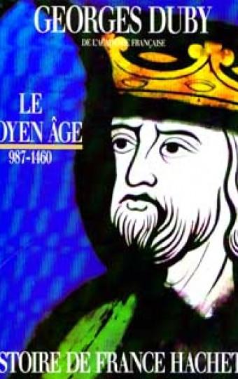 Histoire de France  Tome I  Le Moyen Âge 987-1460