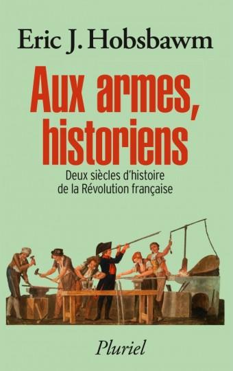 Aux armes, historiens