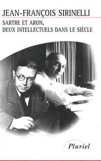 Sartre et Aron, deux intellectuels dans le siècle