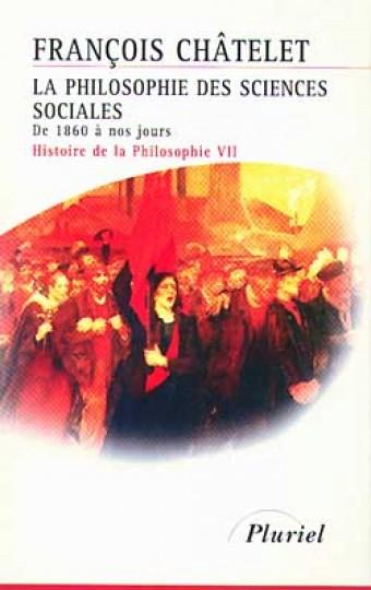 La Philosophie des sciences sociales de1860 à nos jours