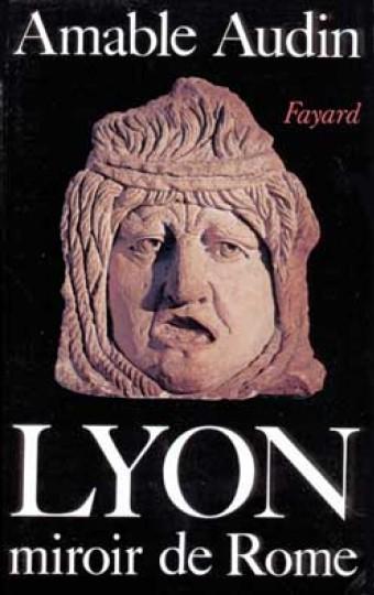 Lyon, miroir de Rome