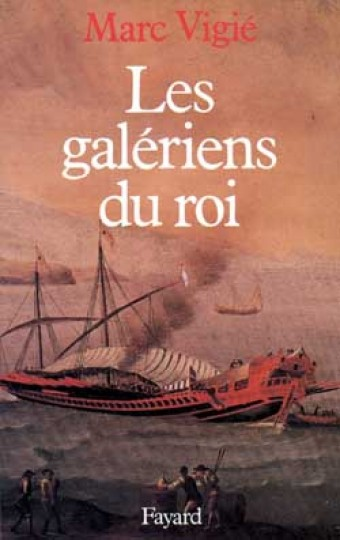 Les Galériens du roi (1661-1715)