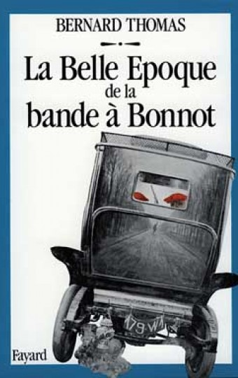La Belle Epoque de la bande à Bonnot