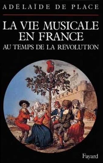 La Vie musicale en France au temps de la Révolution