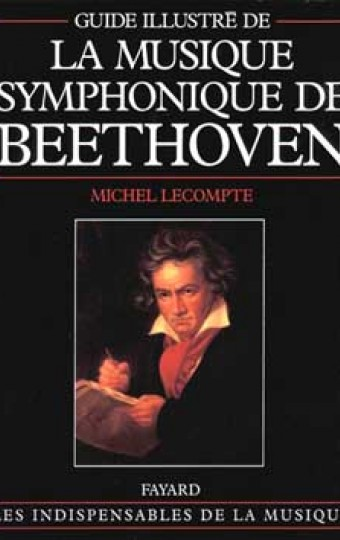 Guide illustré de la musique symphonique de Beethoven