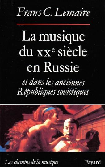 La Musique du XXe siècle en Russie et dans les anciennes Républiques soviétiques