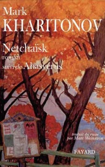 Netchaïsk, suivi de Ahasvérus, Une philosophie provinciale. 2