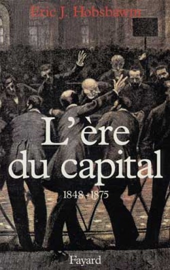 L'Ere du capital (1848-1875)