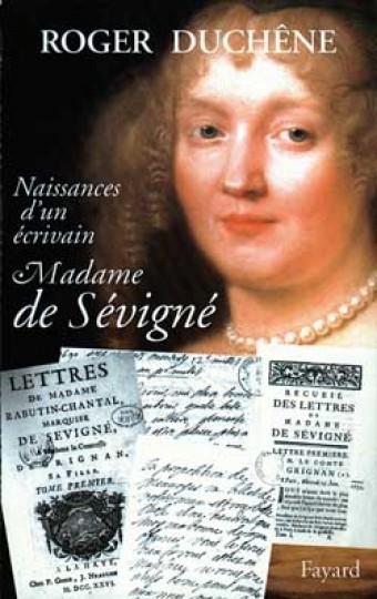 Naissance d'un écrivain : Madame de Sévigné