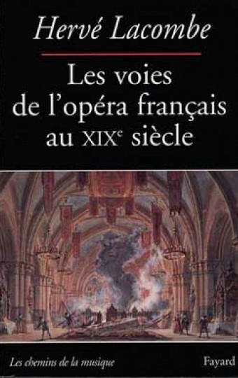Les Voies de l'opéra français au XIXe siècle