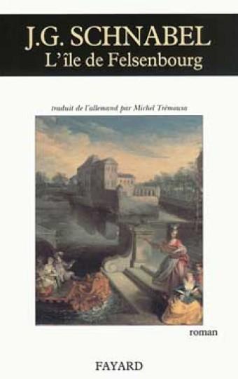 L Ile De Felsenbourg Johann Gottfried Schnabel Fayard