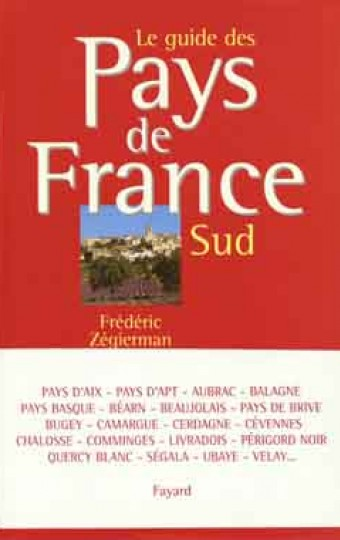 Le guide des Pays de France - Sud