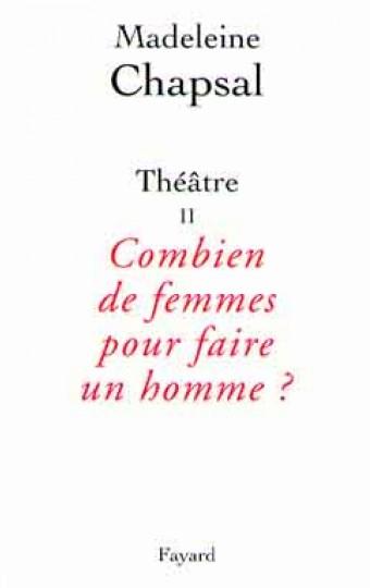 Théâtre II  Combien de femmes pour faire un homme ?