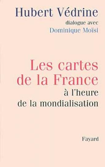 Les cartes de la France à l'heure de la mondialisation