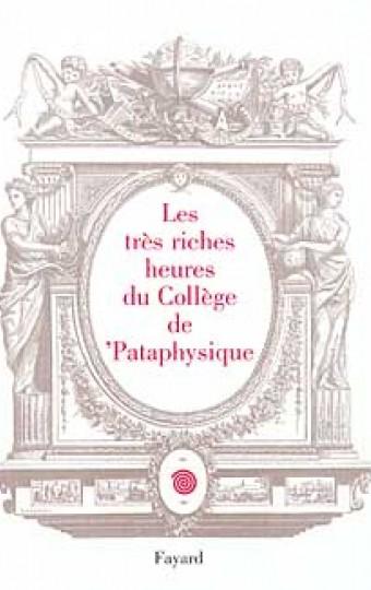 Les très riches heures du collège de pataphysique