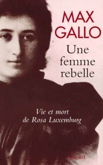 Une femme rebelle - Vie et mort de Rosa Luxembourg
