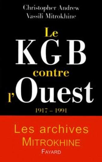 Le KGB contre l'Ouest 1917 - 1991