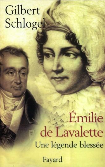 Emilie de Lavalette - Une légende blessée