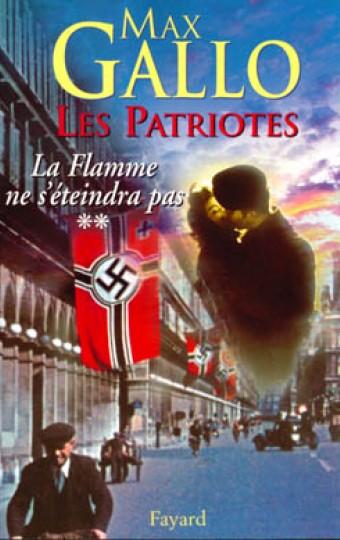 Les Patriotes - Tome 2 : La Flamme ne s'éteindra pas