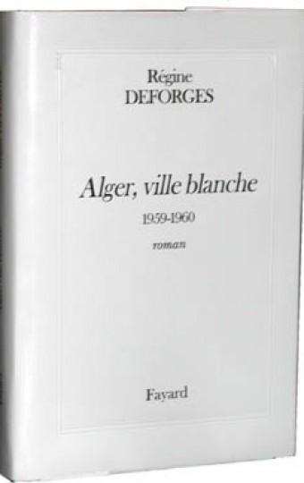 Alger, ville blanche (Edition reliée)