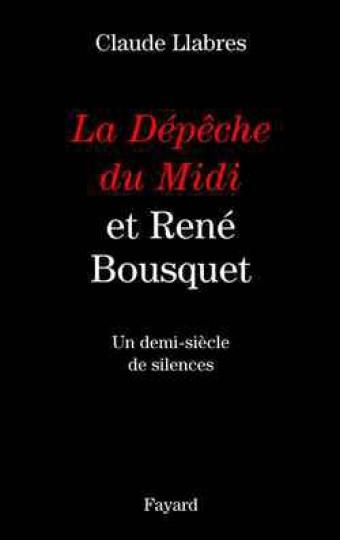 La Dépêche du Midi et René Bousquet