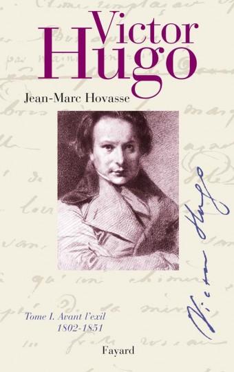 Victor Hugo, tome 1