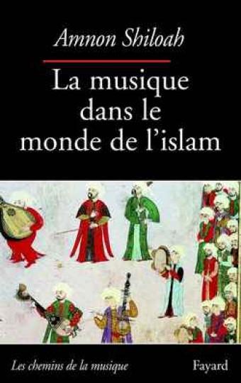 La Musique dans le monde de l'Islam