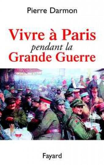 Vivre à Paris pendant la Grande Guerre