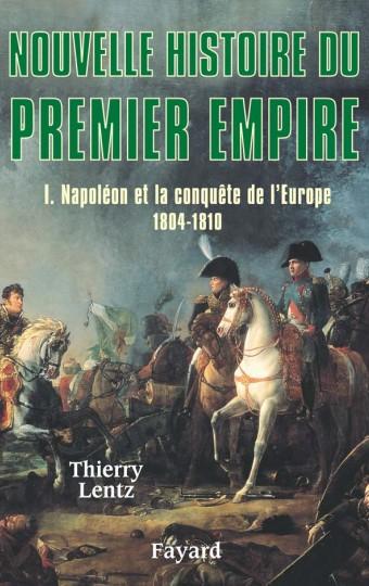 Nouvelle histoire du Premier Empire, tome 1