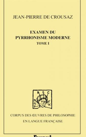 Examen du pyrrhonisme moderne, 1733, tome 1