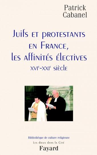 Juifs et protestants en France, les affinités électives