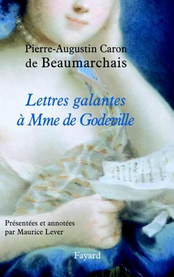 Lettres galantes de Beaumarchais à Mme de Godeville (1777-1779)