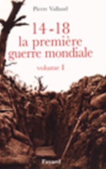 14-18, la première guerre mondiale, volume I