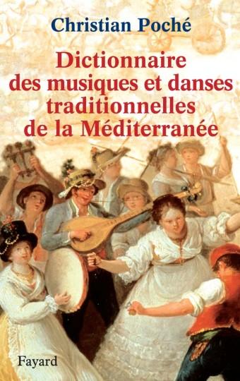 Dictionnaire des musiques et danses traditionnelles de la Méditerranée