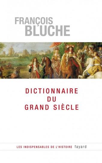 Dictionnaire du Grand Siècle 1589-1715
